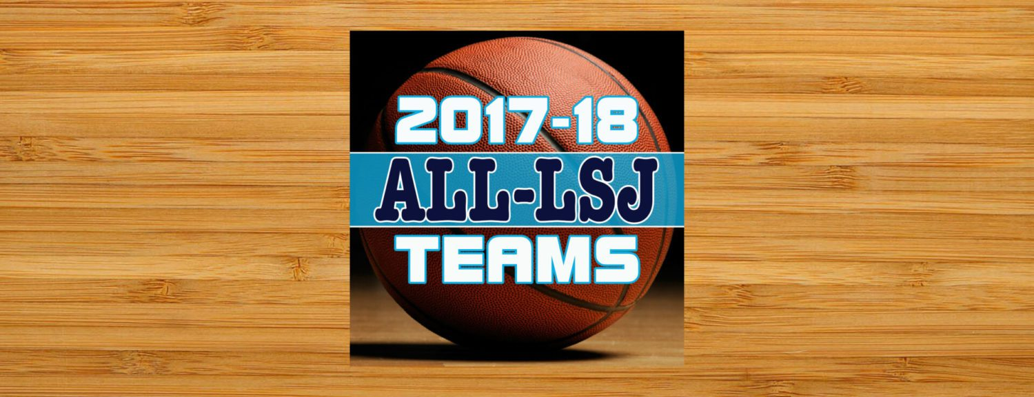 From the Local Sports Journal magazine: The 2017-18 All-LSJ hoop teams