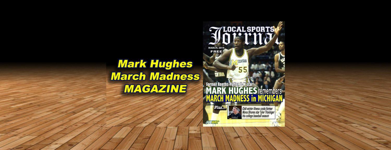 LSJ Magazine: Mark Hughes remembers March Madness in Michigan